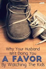 character is what you do when nobody s watching quote why your husband isn u0027t doing you a favor by watching the kids