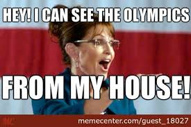 Sochi Meme - sarah palin can see sochi from her house by guest 18027 meme center