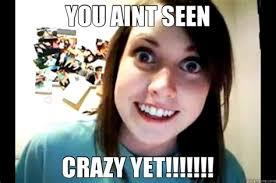 Meme Crazy - crazy gf meme 28 images 10 ways to keep your man spouse happy
