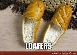 Loaf Meme - bread loaf thingy memes best collection of funny bread loaf