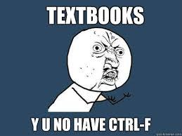 F Memes - textbooks y u no have ctrl f y u no quickmeme