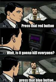 Archer Danger Zone Meme - always clarify with krieger white and nerdy pinterest