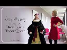 lucy worsley explains how to dress like a tudor queen youtube