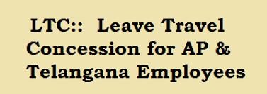 ltc leave travel concession for ap u0026 telangana ltc application