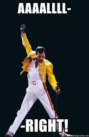 Freddie Meme - aaaallll right freddie mercury victory pose meme generator