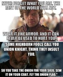 Stannis Baratheon Memes - s2 the proud onion knight gameofthrones