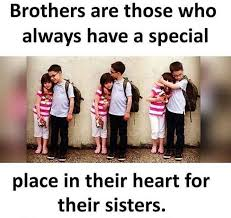 Brother Sister Memes - brothers are those who always have a special place in their heart