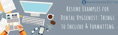dental hygiene resume exles write excellent dental hygiene resume exles 2017 resume