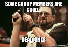 Meme Group - some group members are good dead ones make a meme