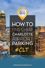 Charlotte Nc Airport Map Charlotte Airport Parking How To Find Best Long Term Clt Parking