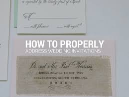 wedding invitations addressing what is the proper way to address wedding invitation envelopes