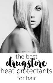 best drugstore hair color 2015 my favorite drugstore heat protectants for hair 15 minute beauty