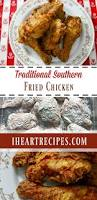 traditional southern fried chicken i heart recipes