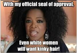 Oprah Winfrey Meme - natural hair jokes natural hair humor 3 even more memes hair