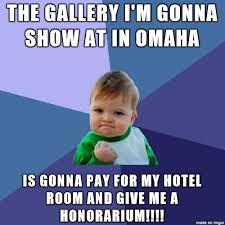 Omaha Meme - project project in omaha nebraska treats their artists well meme