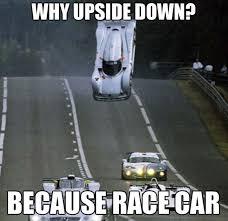 Race Car Meme - vwvortex com why because race car