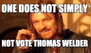 Welder Memes - meme creator one does not simply not vote thomas welder meme