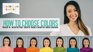 how to pick your best u0026 worst colors dark hair and warm skin
