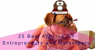25 Bes by 25 Best Articles For Entrepreneurs And Marketers All The Best