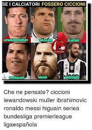 Lewandowski Memes - se i calciatori fossero ciccion lewandowski muller zlatan caleo