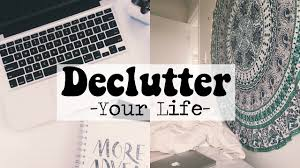 How To Declutter Basement How To Declutter Your Life For 2017 Declutter Your Room Or