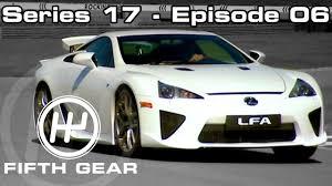lexus lfa 2019 fifth gear series 17 episode 6 youtube