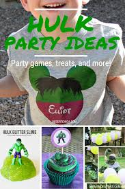 7 easy hulk party ideas desert chica