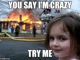 Crazy Meme Girl - i imgflip com g3120 jpg