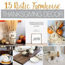 15 rustic farmhouse thanksgiving decor ideas a houseful of handmade