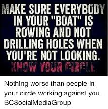 Boat People Meme - make sure everybody in your boat is rowing and not drilling holes