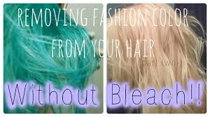 2017 fashion color how to safely remove fashion color without bleach youtube