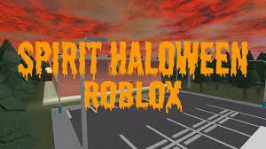 i spirit halloween roblox spirit halloween coming soon youtube