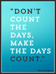 quotes for encouragement during cancer motivational cancer quotes don u0027t count the days make the days