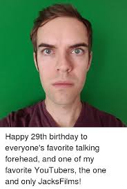 29th Birthday Meme - happy 29th birthday to everyone s favorite talking forehead and one