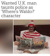 Waldo Meme - wanted uk man taunts police as where s waldo character meme on me me