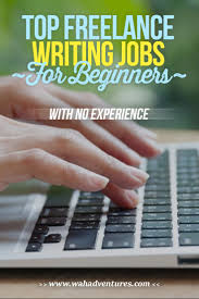Jobs No Resume Needed by 28 Freelance Writing Jobs For Beginners With No Experience