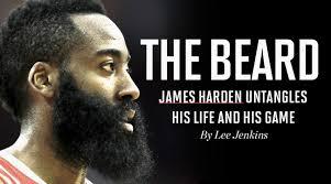 james harden the beard untangles his life and game si com