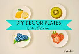 Fruit Decor For Kitchen Vikalpah Diy Decor Plates For Kitchen
