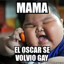 Memes Oscar - meme fat chinese kid mama el oscar se volvio gay 14762715