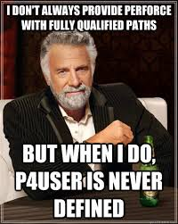 Meme Defined - i don t always provide perforce with fully qualified paths but when