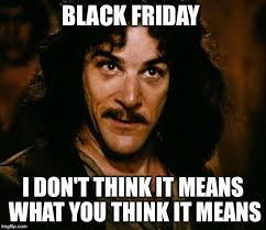 when i see commercials for black friday sales starting on