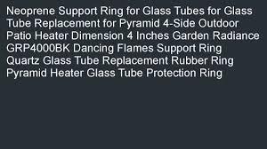 quartz tube patio heater neoprene support ring for glass tubes garden radiance grp4000bk
