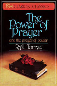 prayer books book review the power of prayer by r a torrey the prayer foundation