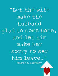 great wedding quotes let the make the husband glad to come home and let him make