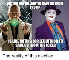 Voting Meme - voting for hillarytosaveus from trump islikevoting forle luthorto