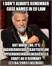 Internet Meme Names - don t always remember case names in eu law