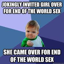 Meme End Of The World - success kid end of world 2012 manolith