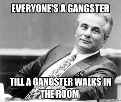 Wannabe Gangster Meme - wannabe gangster quotes 2018 daily quotes