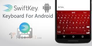 swiftkey keyboard apk how to use swiftkey keyboard on android apk techphiz