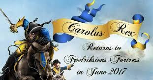 Carolus Rex returns to Fredrikstens Fortress in Norway
